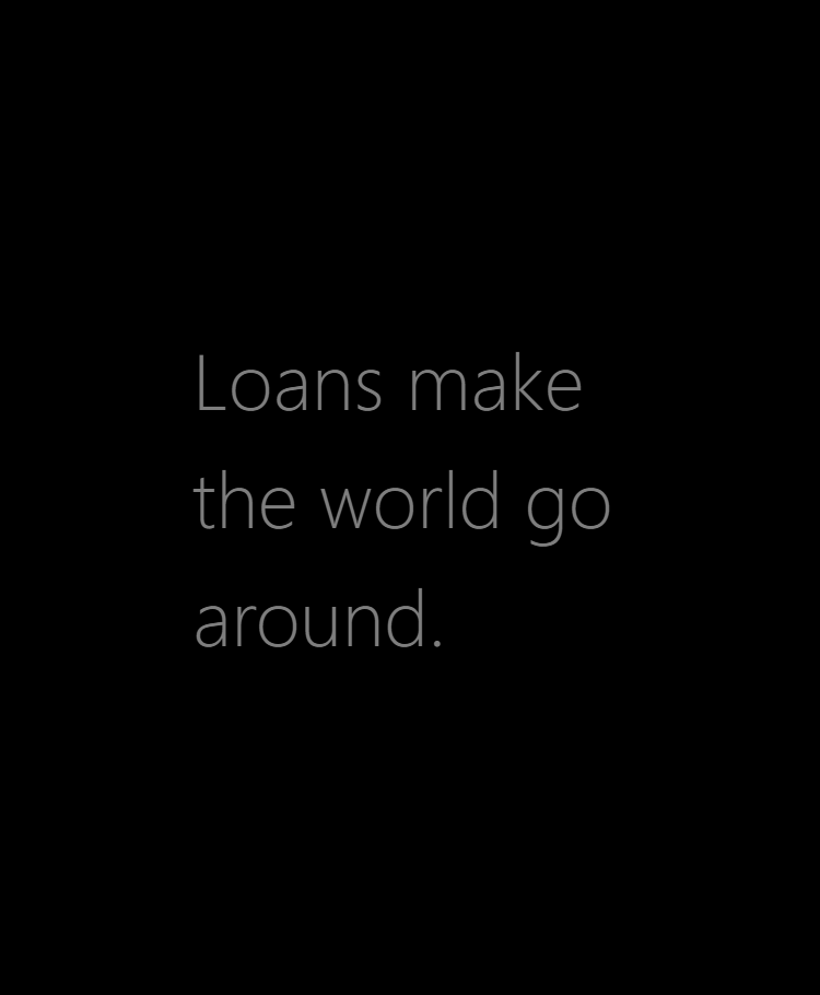 loans make the world go around.